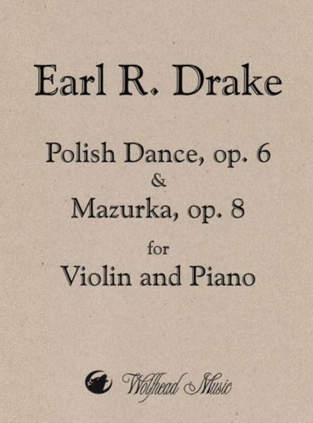 Polish Dance, op. 6 & Mazurka, op. 8