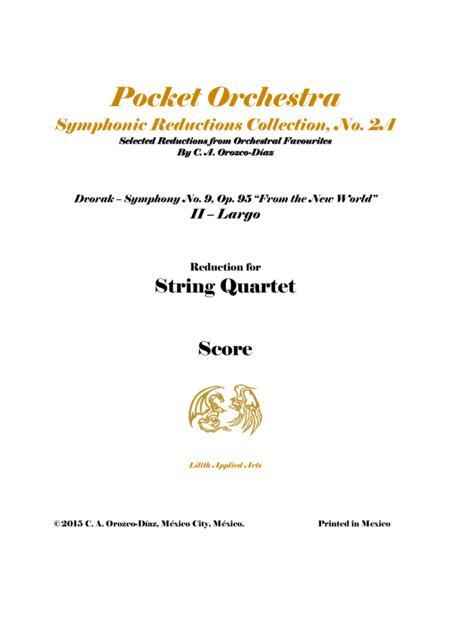 Dvorak - Largo from Symphony No. 9, Op. 95 - Arrangement for String Quartet (SCORE AND PARTS)