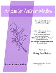 An Easter Anthem Medley - SATB and Piano or Organ
