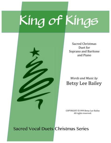 King of Kings - Sacred Christmas Duet for Soprano and Baritone or Tenor