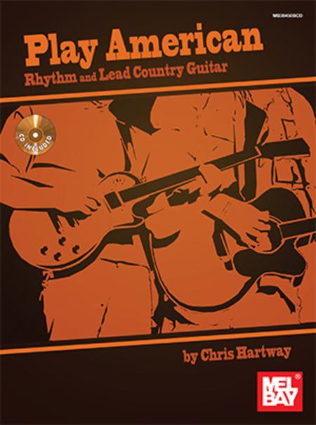 Play American: Rhythm and Lead Country Guitar