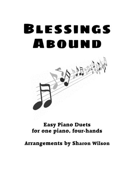 Blessings Abound (Easy Piano Duets for 1 Piano, 4 Hands)