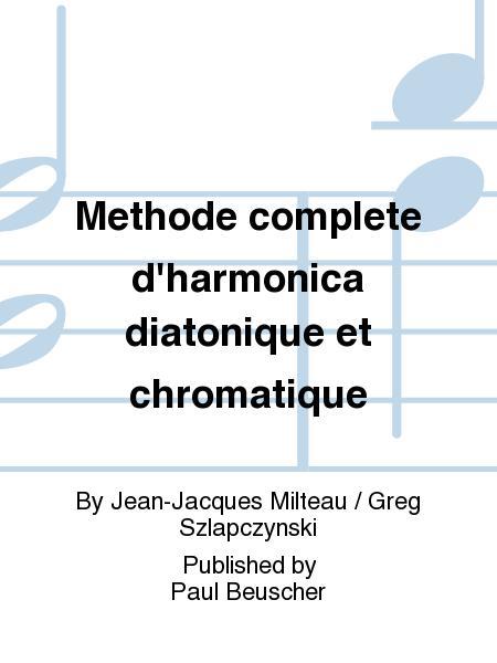 Methode complete d'harmonica diatonique et chromatique