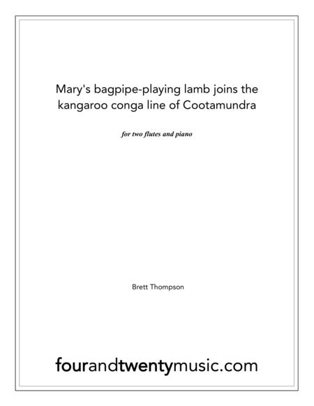 Mary's bagpipe playing lamb joins the kangaroo conga line of Cootamundra, for two flutes and piano