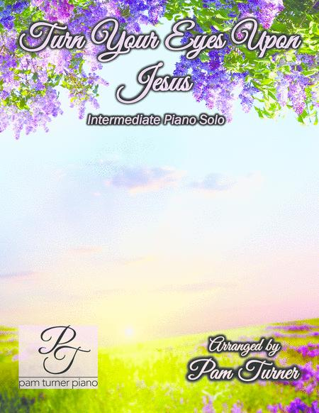 Download Turn Your Eyes Upon Jesus Sheet Music By Helen H Lemmel