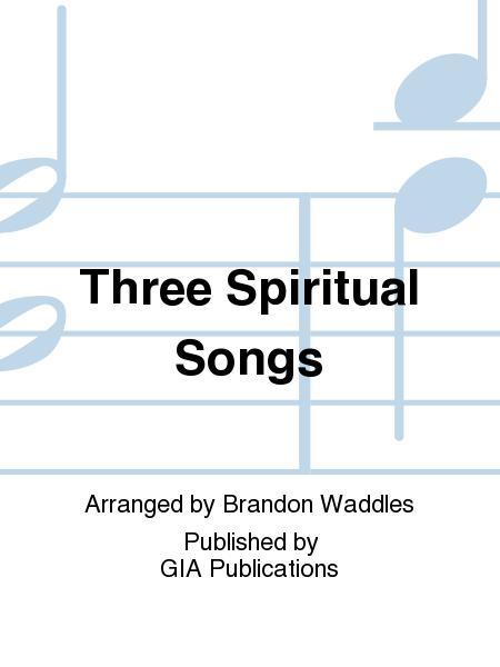 Three Spiritual Songs