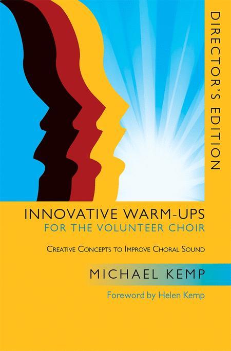 Innovative Warm-Ups for the Volunteer Choir - Director's edition