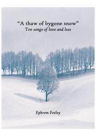 A Thaw of Bygone Snow: Ten Songs of Love and Loss