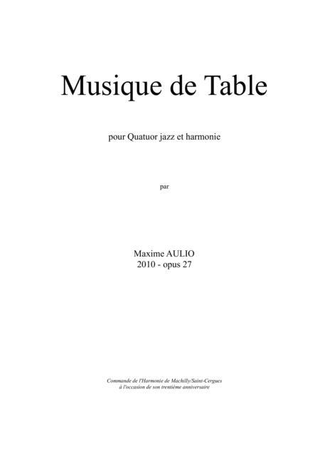 Musique de Table (Tafelmusik), for jazz quartet & wind band - score