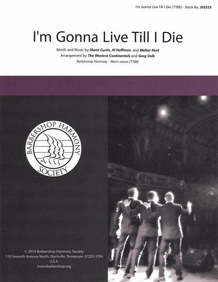 I'm Gonna Live 'Til I Die