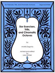 Slur Exercises, Trills, and Chromatic Octaves