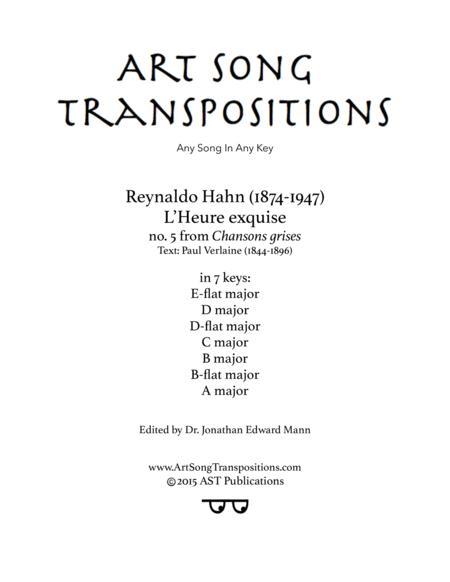 L'heure exquise (in 7 keys: E-flat, D, D-flat, C, B, B-flat, A major)