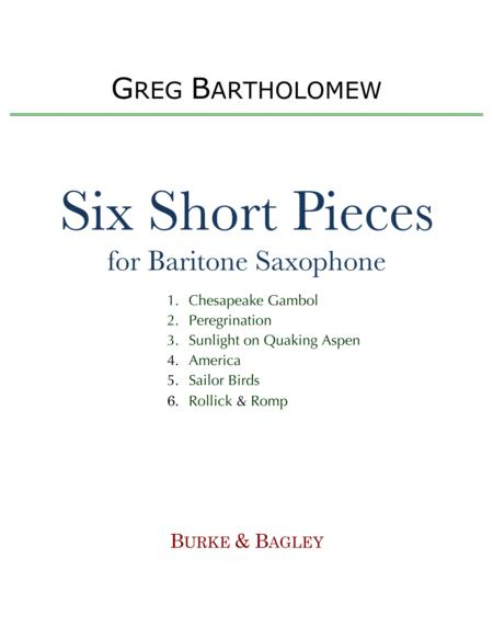 Six Short Pieces for Baritone Saxophone