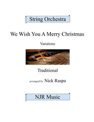 We Wish You A Merry Christmas (variations for string orchestra)