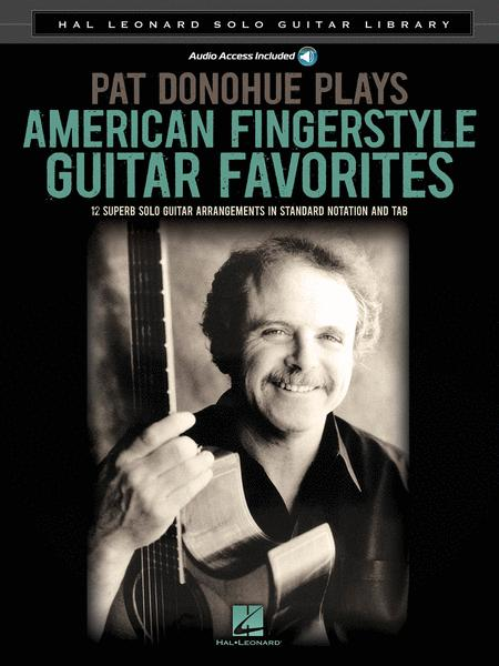 Pat Donohue Plays American Fingerstyle Guitar Favorites