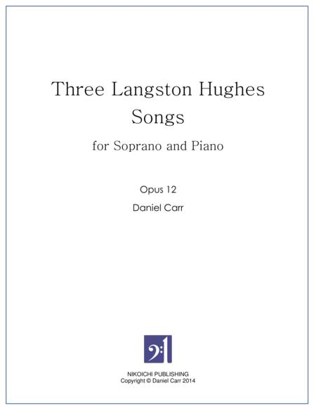 Three Langston Hughes Songs for Soprano and Piano - Opus 12