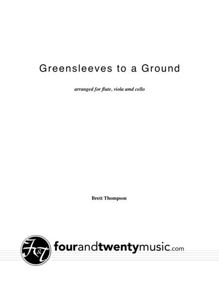 Greensleeves to a Ground, arranged for flute, viola and cello