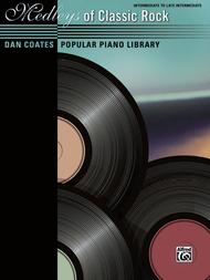 Dan Coates Popular Piano Library -- Medleys of Classic Rock