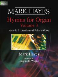 Mark Hayes: Hymns for Organ, Volume 3