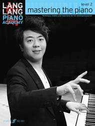 Lang Lang Piano Academy -- Mastering the Piano