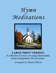 Hymn Meditations (A Collection of Large Print Two-page Hymns for Solo Piano)
