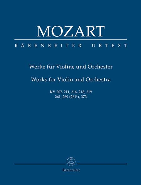 Works for Violin and Orchestra K. 207, 211, 216, 218, 219, 261, 269 (261a), 373