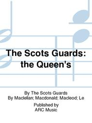 The Scots Guards: the Queen's
