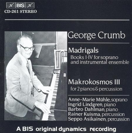 Crumb: Madrigals; Music for A