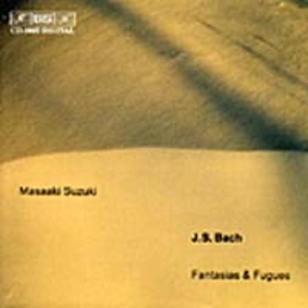 Fantasias and Fugues
