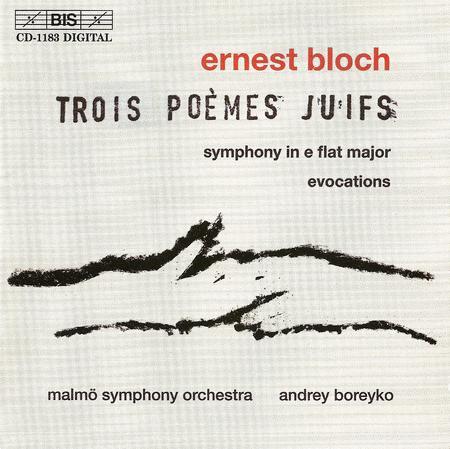 Bloch: Symphony; Evocations; 3