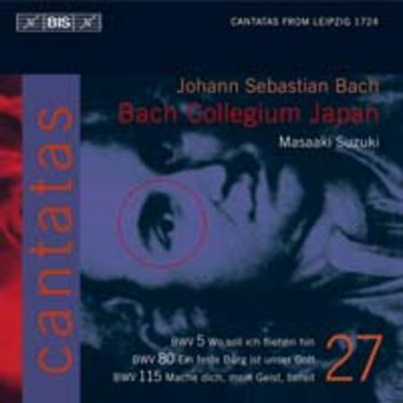 Volume 27: Cantatas BWV 5, 80, 115