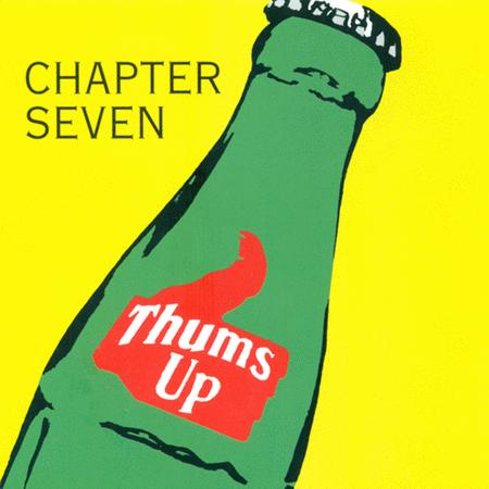Thums Up: Chapter Seven