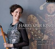 Harry Our King: Music for King