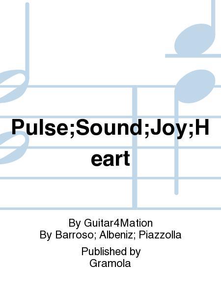 Pulse;Sound;Joy;Heart