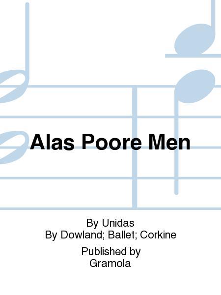 Alas Poore Men