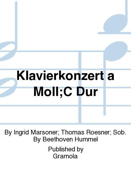 Klavierkonzert a Moll;C Dur