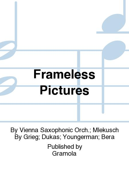 Frameless Pictures