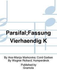 Parsifal;Fassung Vierhaendig K