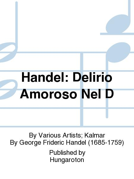 Handel: Delirio Amoroso Nel D