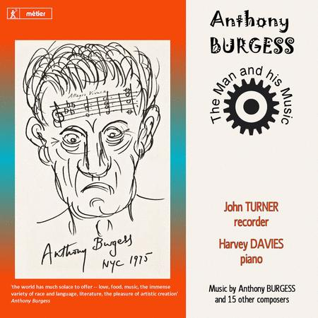 Anthony Burgess - the Man And