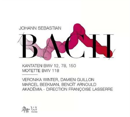 Cantates BWV 78, 12, 150 Motet