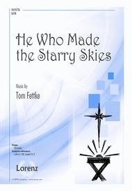He Who Made the Starry Skies
