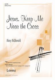 Jesus, Keep Me Near the Cross