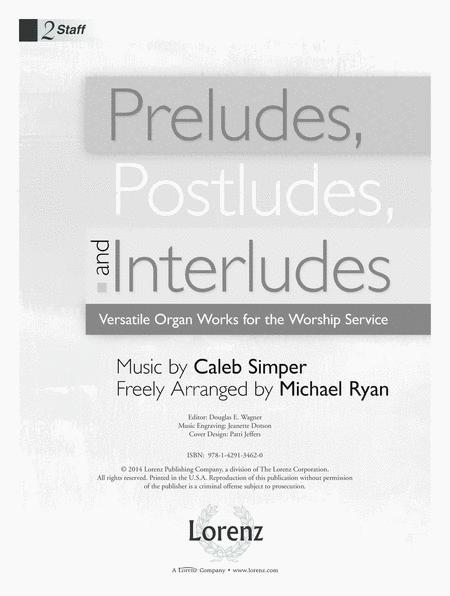 Preludes, Postludes, and Interludes
