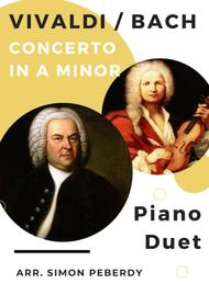 Bach Organ Concerto II in A minor (after Vivaldi 2 violin concerto) Arranged for Piano Duet (complete, 3 movements)
