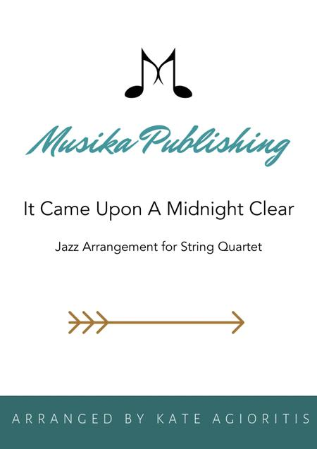 It Came Upon A Midnight Clear - Traditional and Jazz Arrangements for String Quartet