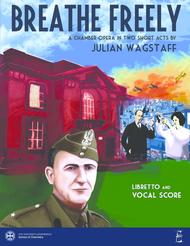 Breathe Freely - chamber opera in two short acts (piano/vocal score)