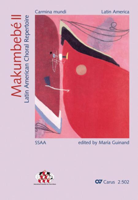 Makumbebe II. Latin American Choral Repertoire. Carmina mundi. Music + CD