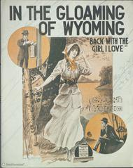 In the Gloaming of Wyoming (Back with the girl I love)