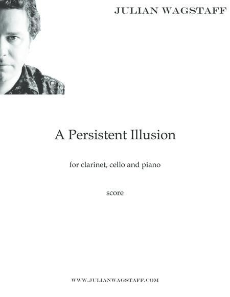 A Persistent Illusion (for piano trio) - score